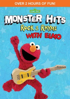 Sesame St Monster Hits: Rock & Rhyme With Elmo.