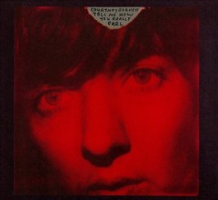 Tell me how you really feel /  Courtney Barnett. - Courtney Barnett.