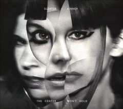 The center won't hold /  Sleater-Kinney. - Sleater-Kinney.