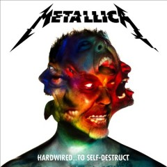 Hardwired... to Self-Destruct /  Metallica.
