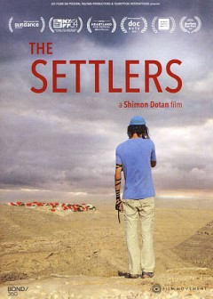 The settlers /  a film by Shimon Dotan. - a film by Shimon Dotan.