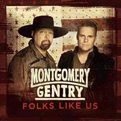 Folks like us /  Montgomery Gentry.