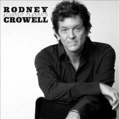 Acoustic Classics /  Rodney Crowell.