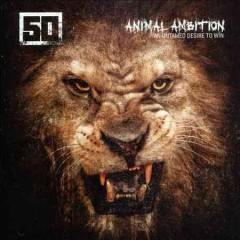 Animal ambition : an untamed desire to win / 50 Cent. - 50 Cent.