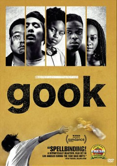Gook /  produced by James J. Yi, Alex Chi ; written & directed by Justin Chon.