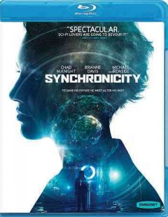Synchronicity /  written, directed and edited by Jacob Gentry. - written, directed and edited by Jacob Gentry.