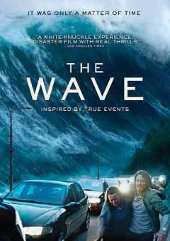 The wave /  directed by Roar Uthaug. - directed by Roar Uthaug.
