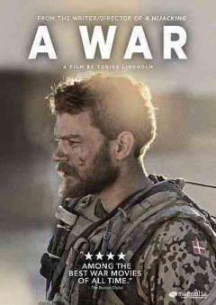 A war = Krigen / Magnolia Pictures and Nordisk Film Production A/S present ; produced by Nordisk Film Production A/S ; written and directed by Tobia Lindholm.