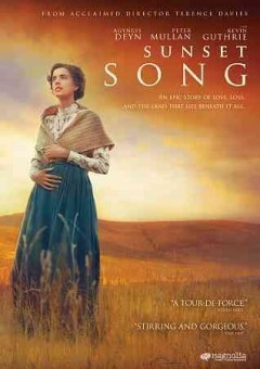 Sunset song /  produced by Roy Boulter, Solon Papadopoulos and Nicolas Steil ; screenplay written and directed by Terence Davies.