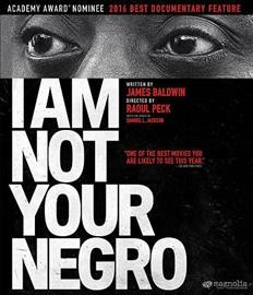 I am not your negro /  directed by Raoul Peck. - directed by Raoul Peck.