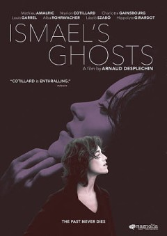 Ismael's ghosts /  Magnolia Pictures Presents, a Why Not production ; an Arnaud Desplechin film. - Magnolia Pictures Presents, a Why Not production ; an Arnaud Desplechin film.