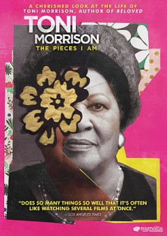 Toni Morrison : the pieces I am / Magnolia Pictures presents a Perfect Day films production ; produced by Timothy Greenfield Sanders, Johanna Giebelhaus, Chad Thompson, Tommy Walker ; directed by Timothy Greenfield Sanders. - Magnolia Pictures presents a Perfect Day films production ; produced by Timothy Greenfield Sanders, Johanna Giebelhaus, Chad Thompson, Tommy Walker ; directed by Timothy Greenfield Sanders.