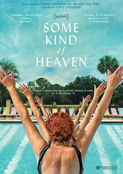Some kind of Heaven /  director, Lance Oppenheim. - director, Lance Oppenheim.