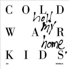 Hold my home /  Cold War Kids. - Cold War Kids.