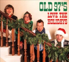 Love the holidays /  Old 97's. - Old 97's.