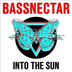 Into the sun /  Bassnectar.