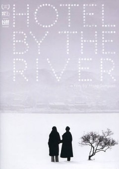 Hotel by the river /  writer and director, Hong Sangsoo ; produced by Jeonwonsa. - writer and director, Hong Sangsoo ; produced by Jeonwonsa.