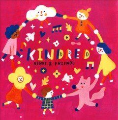 Kindred /  Renee & Friends. - Renee & Friends.