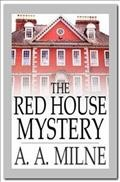 The Red House Mystery /  A. A. Milne.