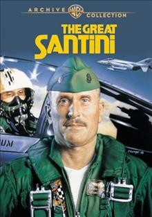 The great Santini /  BCP presents ; produced by Charles A. Pratt ; written for the screen and directed by Lewis John Carlino.