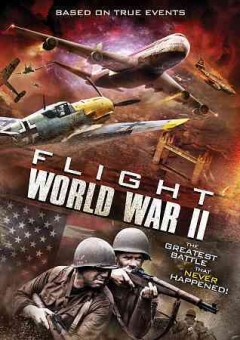 Flight World War II /  screenplay by Jacob Cooney and Bill Hanstock ; produced by David Michael Latt ; directed by Emile Edwin Smith