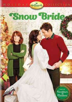 Snow bride /  Hallmark Channel presents ; producer, Jennifer Glynn ; written by Tracy Andreen, directed by Bert Kish. - Hallmark Channel presents ; producer, Jennifer Glynn ; written by Tracy Andreen, directed by Bert Kish.