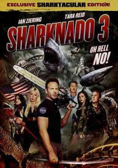 Sharknado 3 : oh hell no! / Syfy presents ; Asylum Productions ; written by Thunder Levin ; directed by Anthony C. Ferrante.
