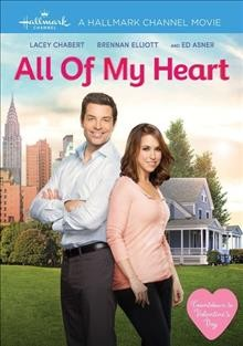 All of my heart /  Hallmark Channel presents a Better Road and Front Street Pictures production ; produced by Harvey Kahn ; written by Karen Berger ; director, Peter Deluise.