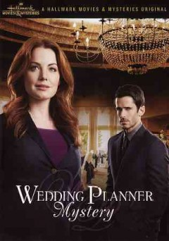 Wedding planner mystery /  Hallmark Movie Channel presents ; a Reel One Entertainment production ; produced by Gilles Laplante ; written by Darcy Meyers ; directed by Ron Oliver.