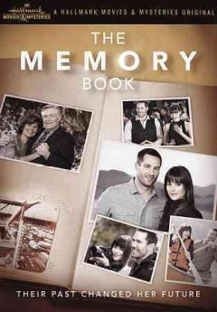 The memory book /  Hallmark Movie Channel presents ; an Entertainment One Television production ; producer, M. Robert Lee ; written by Duane Poole ; directed by Paul A. Kaufman. - Hallmark Movie Channel presents ; an Entertainment One Television production ; producer, M. Robert Lee ; written by Duane Poole ; directed by Paul A. Kaufman.