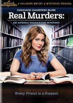 Real murders : an Aurora Teagarden mystery / [directed by Martin Wood].