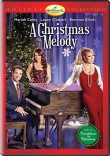 A Christmas melody /  Hallmark Channel presents ; written by Jennifer Notas Shapiro ; directed by Mariah Carey.