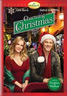 Charming Christmas /  Hallmark Channel ; producer, Andrea Raffaghello ; written by Karen McClellan ; directed by Craig Pryce.