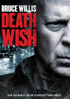 Death wish /  directed by Eli Roth.