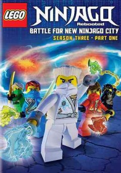LEGO Ninjago : Season three, part 1 : Rebooted : Battle for new Ninjago City.