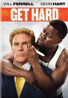 Get hard /  Warner Bros. Pictures ; directed by Etan Cohen ; written by Jay Martel, Ian Roberts ; produced by Chris Henchy, Will Derrell, Adam McKay. - Warner Bros. Pictures ; directed by Etan Cohen ; written by Jay Martel, Ian Roberts ; produced by Chris Henchy, Will Derrell, Adam McKay.
