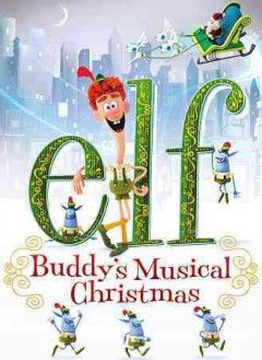 Elf : Buddy's musical Christmas / Warner Bros. Animation ; producer, Christopher Finnegan ; producers, Aaron Horvath, Michael Jelenic ; teleplay by Thomas Meehan & Bob Martin and Aaron Horvath & Michael Jelenic ; directed by Mark Caballero, Seamus Walsh.