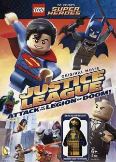 LEGO DC Comics super heroes : Justice League : Attack of the legion of doom! / director, Rick Morales ; producer, Brandon Vietti ; writer, Jim Krieg. - director, Rick Morales ; producer, Brandon Vietti ; writer, Jim Krieg.