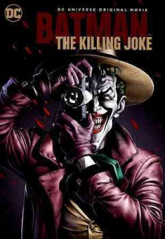 Batman : the killing joke / written by Brian Azzarello ; directed by Sam Liu.