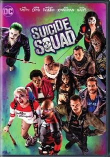 Suicide Squad /  Warner Bros. Pictures presents ; produced by Charles Roven, Richard Suckle ; written and directed by David Ayer. - Warner Bros. Pictures presents ; produced by Charles Roven, Richard Suckle ; written and directed by David Ayer.