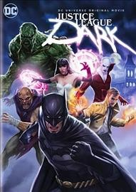 Justice League Dark /  Story by J.M. DeMatteis & Ernie Altbacker ; directed by Jay Oliva.