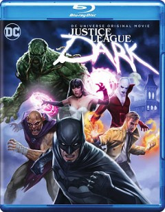 Justice League Dark /  Story by J.M. DeMatteis & Ernie Altbacker ; directed by Jay Oliva. - Story by J.M. DeMatteis & Ernie Altbacker ; directed by Jay Oliva.