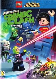 LEGO DC comics super heroes : Justice League : cosmic clash / Warner Bros. Animation presents ; written by Jim Krieg ; directed by Rick Morales. - Warner Bros. Animation presents ; written by Jim Krieg ; directed by Rick Morales.
