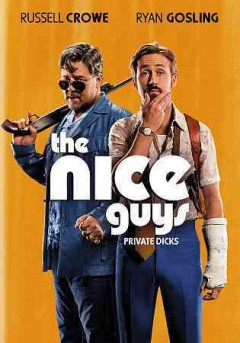 The nice guys /  directed by Shane Black ; produced by Joel Silver, Ken Kao ; written by Shane Black, Anthony Bagarozzi. - directed by Shane Black ; produced by Joel Silver, Ken Kao ; written by Shane Black, Anthony Bagarozzi.