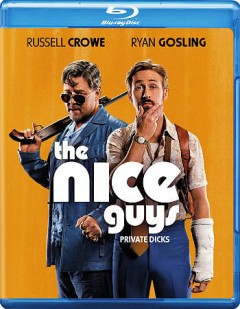 The nice guys /  directed by Shane Black ; produced by Joel Silver, Ken Kao ; written by Shane Black, Anthony Bagarozzi.