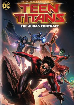 Teen Titans : The Judas contract / producer, James Tucker ; writer, Ernie Altbacker ; director, Sam Liu.