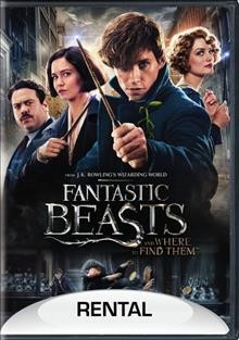 Fantastic beasts and where to find them /  directed by David Yates ; written by J.K. Rowling.
