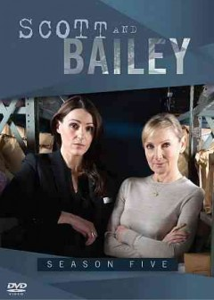 Scott and Bailey.  created by Diane Taylor and Sally Wainwright ; written by Lee Warburton ; directed by Alex Kalymnios.