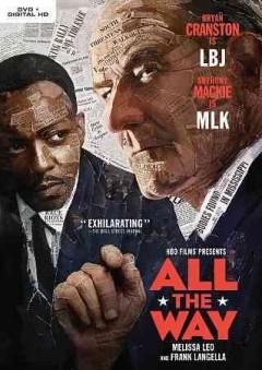 All the way /  directed by Jay Roach ; written by Robert Schenkkan.
