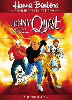 Jonny Quest : the complete first season [3-disc set] / Hanna-Barbera Productions, Screen Gems Television. - Hanna-Barbera Productions, Screen Gems Television.